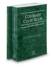 Colorado Court Rules - State and State KeyRules, 2017 ed. (Vols. I-IA, Colorado Court Rules)