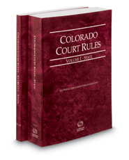 Colorado Court Rules - State and State KeyRules, 2018 ed. (Vols. I-IA, Colorado Court Rules)