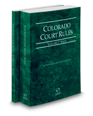 Colorado Court Rules - State and State KeyRules, 2021 ed. (Vols. I-IA, Colorado Court Rules)