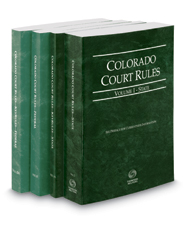 Colorado Court Rules - State, State KeyRules, Federal and Federal KeyRules, 2017 ed. (Vols. I-IIA, Colorado Court Rules)