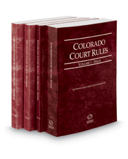 Colorado Court Rules - State, State KeyRules, Federal and Federal KeyRules, 2018 ed. (Vols. I-IIA, Colorado Court Rules)