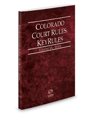 Colorado Court Rules - State KeyRules, 2018 ed. (Vol. IA, Colorado Court Rules)