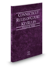 Connecticut Rules of Court - State KeyRules, 2017 ed. (Vol. IA, Connecticut Court Rules)