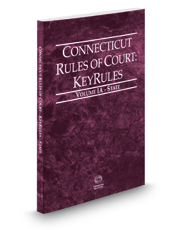 Connecticut Rules of Court - State KeyRules, 2021 ed. (Vol. IA, Connecticut Court Rules)