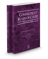 Connecticut Rules of Court - State and State KeyRules, 2017 ed. (Vols. I-IA, Connecticut Court Rules)