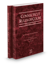 Connecticut Rules of Court - State and State KeyRules, 2018 ed. (Vols. I-IA, Connecticut Court Rules)