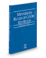 Minnesota Rules of Court - State KeyRules, 2018 ed. (Vol. IA, Minnesota Court Rules)