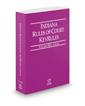 Indiana Rules of Court - Local KeyRules, 2019 ed. (Vol. IIIA, Indiana Court Rules)