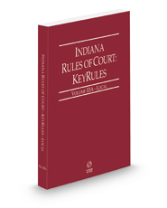 Indiana Rules of Court - Local KeyRules, 2021 ed. (Vol. IIIA, Indiana Court Rules)