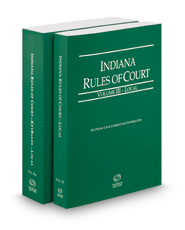 Indiana Rules of Court - Local and Local KeyRules, 2018 ed. (Vol. III-IIIA, Indiana Court Rules)
