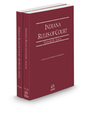 Indiana Rules of Court - Local and Local KeyRules, 2021 ed. (Vol. III-IIIA, Indiana Court Rules)