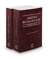Arizona Rules of Court - State and State KeyRules, 2017 ed. (Vols. I-IA, Arizona Court Rules)