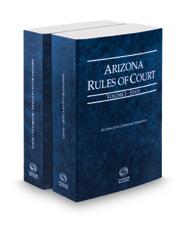 Arizona Rules of Court - State and State KeyRules, 2018 ed. (Vols. I-IA, Arizona Court Rules)