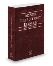Arizona Rules of Court - State KeyRules, 2017 ed. (Vol. IA, Arizona Court Rules)