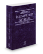 Arizona Rules of Court - State KeyRules, 2019 ed. (Vol. IA, Arizona Court Rules)