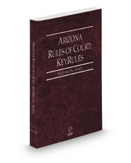Arizona Rules of Court - State KeyRules, 2021 ed. (Vol. IA, Arizona Court Rules)