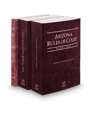 Arizona Rules of Court - State, State KeyRules and Federal, 2017 ed. (Vols. I, IA and II, Arizona Court Rules)