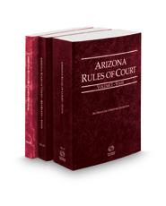 Arizona Rules of Court - State, State KeyRules and Federal, 2021 ed. (Vols. I, IA and II, Arizona Court Rules)