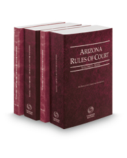 Arizona Rules of Court - State, State KeyRules, Federal and Federal KeyRules, 2021 ed. (Vols. I-IIA, Arizona Court Rules)