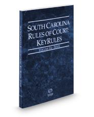 South Carolina Rules of Court - State KeyRules, 2019 ed. (Vols. IA, South Carolina Court Rules)