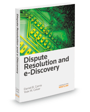 Dispute Resolution and e-Discovery, 2013 ed.