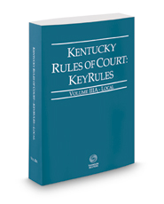 Kentucky Rules of Court - Local KeyRules, 2017 ed. (Vol. IIIA, Kentucky Court Rules)