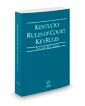 Kentucky Rules of Court - Local KeyRules, 2017 ed. (Vol. IIIA, Kentucky Court Rules)