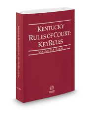 Kentucky Rules of Court - Local KeyRules, 2018 ed. (Vol. IIIA, Kentucky Court Rules)