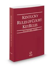 Kentucky Rules of Court - Local KeyRules, 2018 ed. (Vol. IIIA, Kentucky Court Rules)