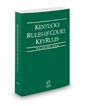 Kentucky Rules of Court - Local KeyRules, 2019 ed. (Vol. IIIA, Kentucky Court Rules)