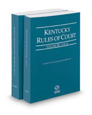 Kentucky Rules of Court - Local and Local KeyRules, 2017 ed. (Vols. III-IIIA, Kentucky Court Rules)