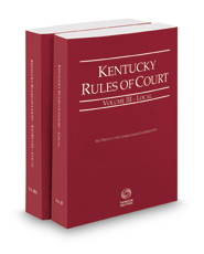 Kentucky Rules of Court - Local and Local KeyRules, 2018 ed. (Vols. III-IIIA, Kentucky Court Rules)