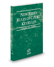 New Jersey Rules of Court - Federal KeyRules, 2019 ed. (Vol. IIA, New Jersey Court Rules)