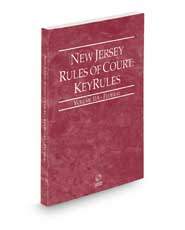 New Jersey Rules of Court - Federal KeyRules, 2022 ed. (Vol. IIA, New Jersey Court Rules)