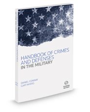 Handbook of Crimes and Defenses in the Military, 2016 ed.
