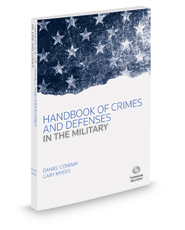 Handbook of Crimes and Defenses in the Military, 2018 ed.