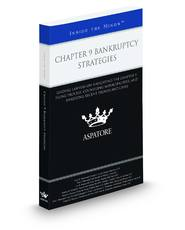 Chapter 9 Bankruptcy Strategies: Leading Lawyers on Navigating the Chapter 9 Filing Process, Counseling Municipalities, and Analyzing Recent Trends and Cases (Inside the Minds)