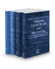 Virginia Court Rules and Procedures - State, State KeyRules, Federal and Local, 2018 ed. (Vols. I-II & III, Virginia Court Rules)