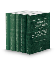 Virginia Court Rules and Procedure - State, State KeyRules, Federal, Federal KeyRules, and Local, 2017 ed. (Vols. I-III, Virginia Court Rules)