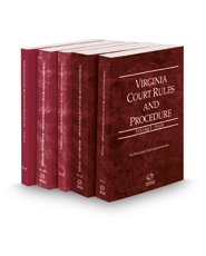 Virginia Court Rules and Procedure - State, State KeyRules, Federal, Federal KeyRules, and Local, 2019 ed. (Vols. I-III, Virginia Court Rules)