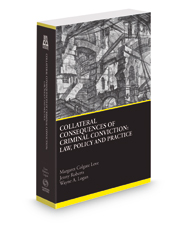 Collateral Consequences of Criminal Conviction: Law, Policy and Practice, 2018-2019 ed.