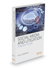 Social Media and Litigation Practice Guide, 2014 ed.