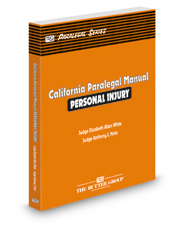 California Paralegal Manual: Personal Injury (The Rutter Group Paralegal Series)