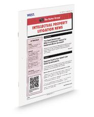 Intellectual Property Litigation News (Rutter Group Newsletter)