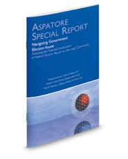 Navigating Government Election Issues: Analyzing the Potential Implications of Federal Election Results on the Legal Community (Aspatore Special Report)