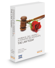Marriage, Civil Unions and Alternative Relationships: The Law Today, 2013 ed.
