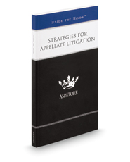 Strategies for Appellate Litigation: Leading Lawyers on the Unique Differences between Appellate and Trial Practice (Inside the Minds)
