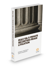 Rule 10b-5 Private Securities Fraud Litigation, 2017 ed.