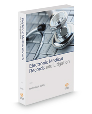 Electronic Medical Records and Litigation, 2014-2015 ed.