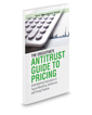 The Executive's Antitrust Guide to Pricing: Understanding Implications of Typical Marketing, Distribution, and Pricing Practices